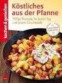 Kochen & Genießen: Köstliches aus der Pfanne