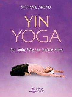 Yin-Yoga - Arend, Stefanie