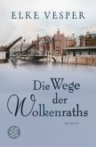 Die Wege der Wolkenraths / Familie Wolkenrath Saga Bd.3