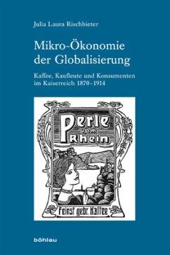 Mikro-Ökonomie der Globalisierung - Rischbieter, Julia L.