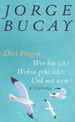 Drei Fragen - Bucay, Jorge