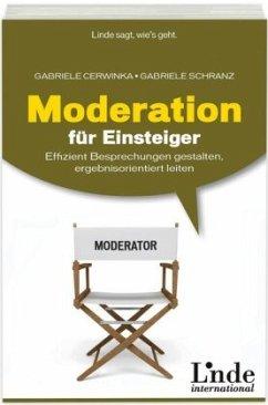 Moderation für Einsteiger - Cerwinka, Gabriele; Schranz, Gabriele