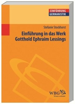 Einführung in das Werk Gotthold Ephraim Lessings - Stockhorst, Stefanie