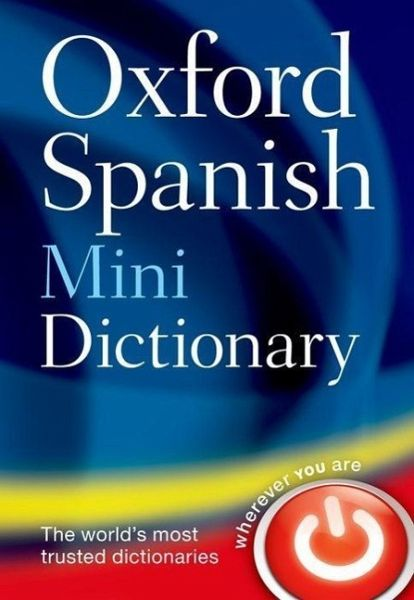 oxford spanish mini dictionary von oxford dictionaries englisches buch b. Black Bedroom Furniture Sets. Home Design Ideas