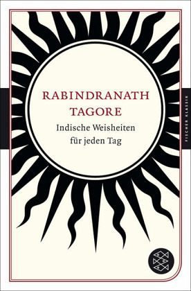 indische weisheiten f r jeden tag von rabindranath tagore taschenbuch. Black Bedroom Furniture Sets. Home Design Ideas