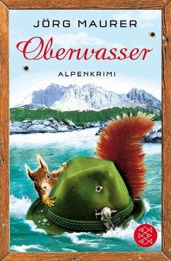 Oberwasser / Kommissar Jennerwein ermittelt Bd.4 - Maurer, Jörg