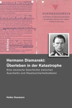 Hermann Diamanski: Überleben in der Katastrophe - Haumann, Heiko