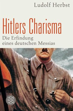 Hitlers Charisma - Herbst, Ludolf