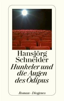 Hunkeler und die Augen des Ödipus / Kommissär Hunkeler Bd.8 - Schneider, Hansjörg