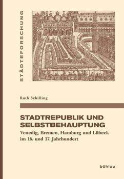 Stadtrepublik und Selbstbehauptung - Schilling, Ruth