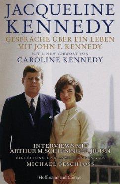 Gespräche über ein Leben mit John F. Kennedy - Kennedy, Jacqueline