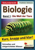 Die Welt der Tiere / Biologie - kurz, knapp und klar! Bd.1