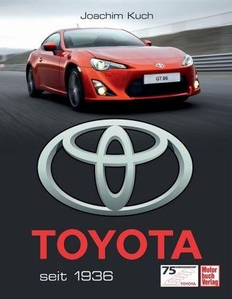 Toyota seit 1936 von Joachim Kuch portofrei bei bücher.de ...