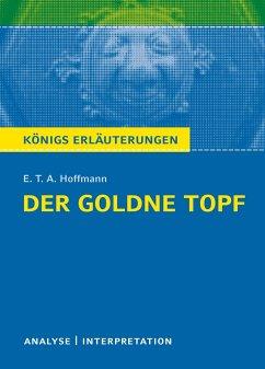 Der Goldne Topf. Textanalyse und Interpretation zu E.T.A. Hoffmann - Hoffmann, E. T. A.