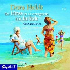 Bei Hitze ist es wenigstens nicht kalt, 3 Audio-CDs - Heldt, Dora