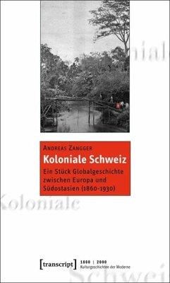 Koloniale Schweiz - Zangger, Andreas