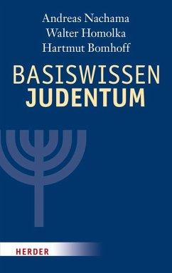Basiswissen Judentum - Nachama, Andreas; Homolka, Walter; Bomhoff, Hartmut