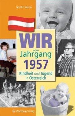 Kindheit und Jugend in Österreich. Wir vom Jahrgang 1957 - Zäuner, Günther