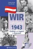 Kindheit und Jugend in Österreich. Wir vom Jahrgang 1943