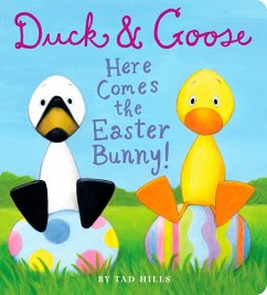 Duck & Goose. Here Comes the Easter Bunny!
