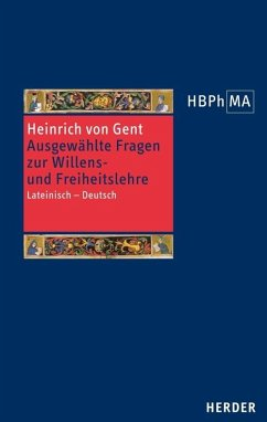 Quaestiones quodlibetales. Ausgewählte Fragen zur Willens- und Freiheitslehre - Heinrich von Gent