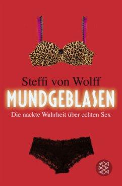 Mundgeblasen - Wolff, Steffi von