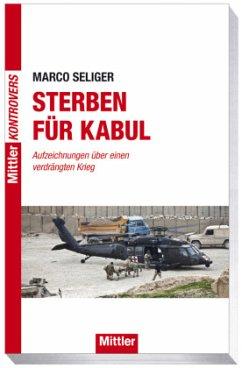 Sterben für Kabul - Seliger, Marco