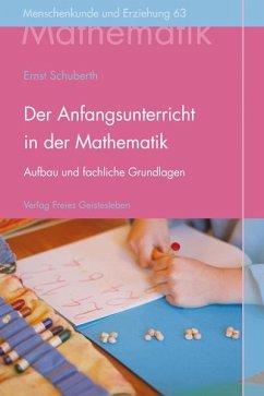 Der Anfangsunterricht in der Mathematik an Waldorfschulen - Schuberth, Ernst