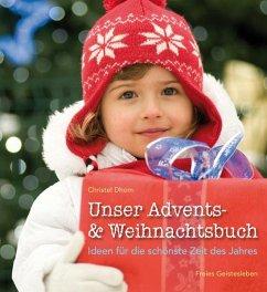 Unser Advents- und Weihnachtsbuch - Dhom, Christel