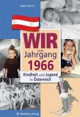 Wir vom Jahrgang 1966 - Kindheit und Jugend in Österreich