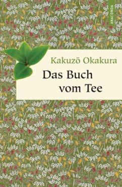 Das Buch vom Tee - Okakura, Kakuzo