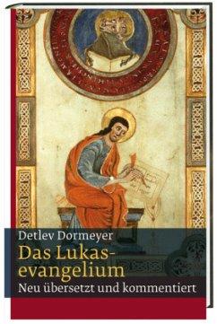 Das Lukasevangelium - Dormeyer, Detlev