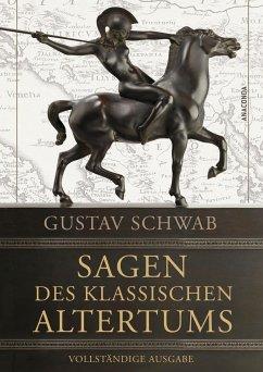 Sagen des klassischen Altertums - Schwab, Gustav