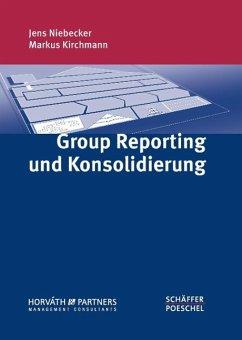 Group Reporting und Konsolidierung - Niebecker, Jens;Kirchmann, Markus