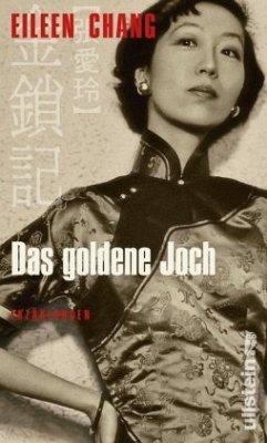 Das goldene Joch - Chang, Eileen