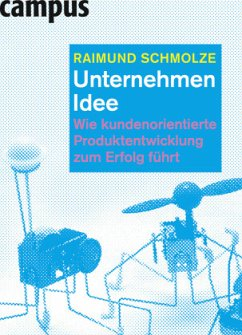 Unternehmen Idee - Schmolze, Raimund