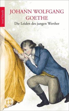 Die Leiden des jungen Werther - Goethe, Johann Wolfgang
