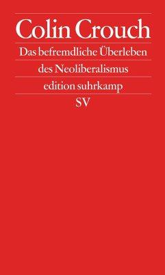 Das befremdliche Überleben des Neoliberalismus - Crouch, Colin