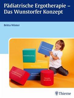 Pädiatrische Ergotherapie - Das Wunstorfer Konzept - Winter, Britta