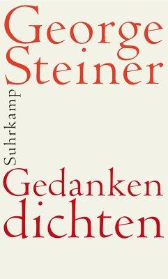 Gedanken dichten - Steiner, George