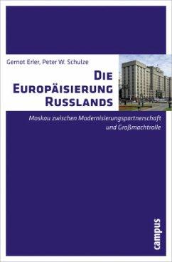 Die Europäisierung Russlands - Erler, Gernot; Schulze, Peter W.