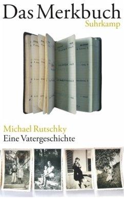 Das Merkbuch - Rutschky, Michael