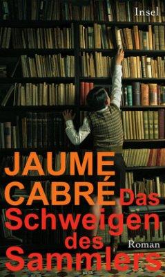 Das Schweigen des Sammlers - Cabré, Jaume