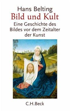 Bild und Kult - Belting, Hans