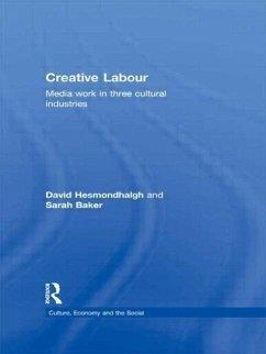 Creative Labour - Hesmondhalgh, David Baker, Sarah