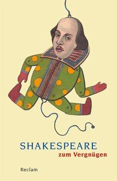Shakespeare zum Vergnügen - Shakespeare, William