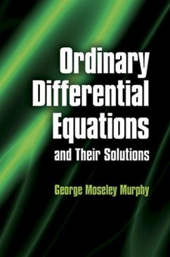Ordinary Differential Equations and Their Solutions - Murphy, George Moseley