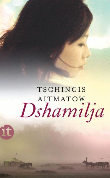 Dshamilja - Aitmatow, Tschingis