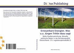 Erneuerbare Energien. Was u.a. Jürgen Trittin dazu sagt