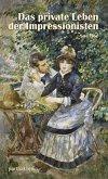 Das private Leben der Impressionisten